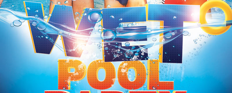 WET The Pool party